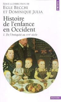 Histoire de l'enfance en Occident. Volume 1, De l'Antiquité au 17e siècle