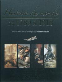 Histoire du monde. Volume 4, De 1789 à 1918