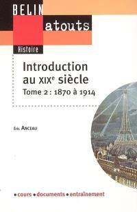 Introduction au XIXe siècle. Volume 2, 1871-1914