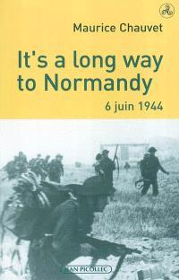 It's a long way to Normandy, 6 juin 1944 : le débarquement vu par un des 177 du commando Kieffer