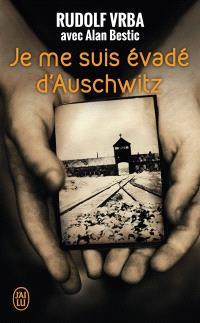 Je me suis évadé d'Auschwitz