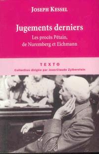 Jugements derniers : le procès Pétain, le procès de Nuremberg, le procès Eichmann