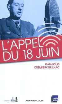 L'appel du 18 juin : et les appels du général de Gaulle des mois de juin et juillet 1940
