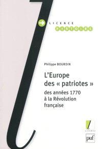 L'Europe des patriotes, des années 1770 à la Révolution française