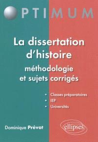 La dissertation d'histoire : méthodologie et sujets corrigés