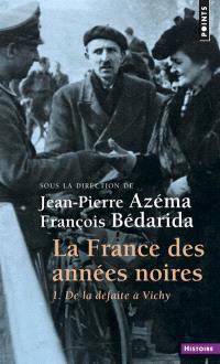 La France des années noires. Volume 1, De la défaite à Vichy