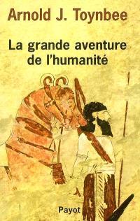 La grande aventure de l'humanité