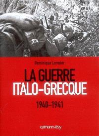 La guerre italo-grecque, 1940-1941
