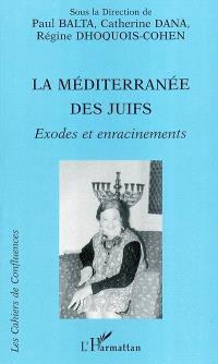 La Méditerranée des Juifs : exodes et enracinements