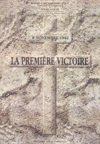 La première victoire : 8 novembre 1942