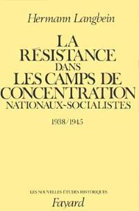 La Résistance dans les camps de concentration nationaux socialistes