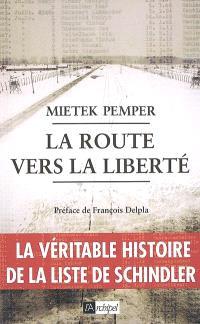 La route vers la liberté : la véritable histoire de la liste de Schindler : mémoires