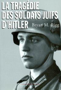 La tragédie des soldats juifs d'Hitler