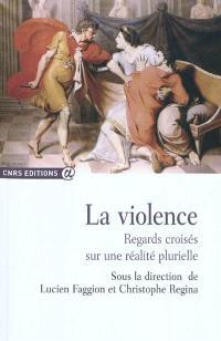 La violence : regards croisés sur une réalité plurielle