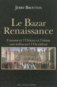 Le bazar Renaissance : comment l'Orient et l'islam ont influencé l'Occident