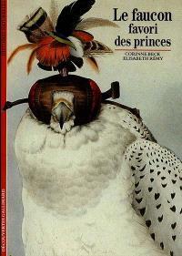 Le Faucon, favori des princes
