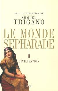 Le monde sépharade. Volume 2, Civilisation