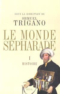 Le monde sépharade. Volume 1, Histoire