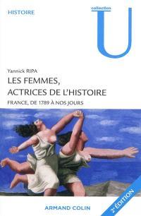 Les femmes, actrices de l'histoire : France, de 1789 à nos jours