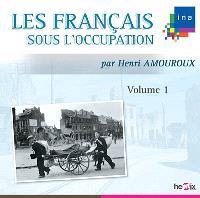Les Français sous l'Occupation. Volume 1