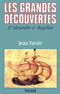 Les Grandes découvertes : d'Alexandre à Magellan