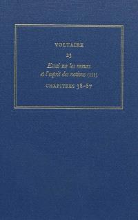 Les oeuvres complètes de Voltaire, Volume 23, Essai sur les moeurs et l'esprit des nations. Volume 3, Les chapitres 38-67