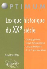 Lexique historique du XXe siècle : classes préparatoires, instituts d'études politiques, concours administratifs, 1er et 2e cycles universitaires