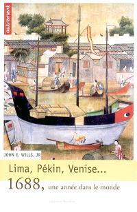 Lima, Pékin, Venise : 1688, une année dans le monde