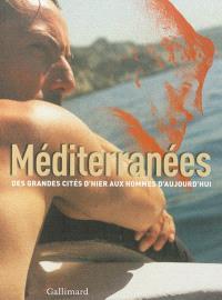 Méditerranées : des grandes cités d'hier aux hommes d'aujourd'hui : exposition, Marseille, Hangar J1, du 12 janvier au 18 mai 2013