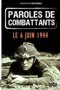 Paroles de combattants, Le 6 juin 1944
