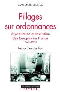 Pillages sur ordonnances : l'aryanisation des banques juives en France, 1940-1952