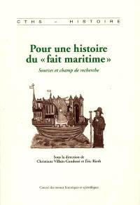 Pour une histoire du fait maritime : sources et champs de recherches