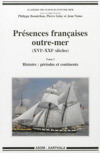 Présences françaises outre-mer (XVIe-XXIe siècles)