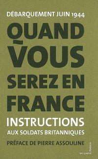 Quand vous serez en France : instructions aux soldats britanniques : France 1944