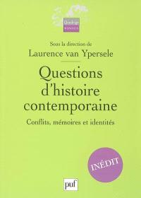 Questions d'histoire contemporaine : conflits, mémoires et identités