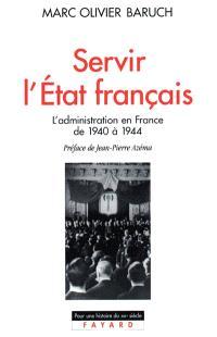 Servir l'Etat français : la haute fonction publique sous Vichy