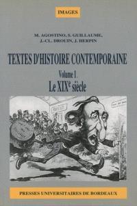 Textes d'histoire contemporaine. Volume 1, Le XIXe siècle