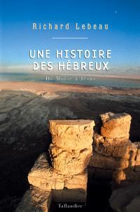 Une histoire des Hébreux : de Moïse à Jésus