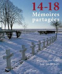 14-18, mémoires partagées : les communautés, les lieux, les hommes