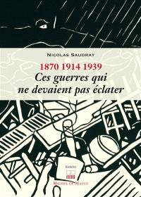 1870, 1914, 1939 : ces guerres qui ne devaient pas éclater