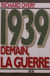 1939 : demain, la guerre