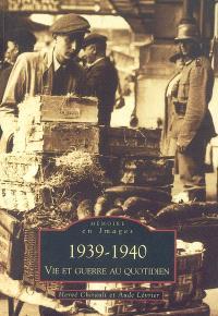 1939-1940, vie et guerre au quotidien