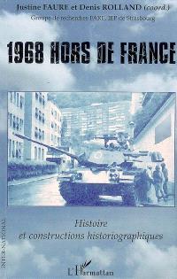 1968 hors de France : histoire et constructions historiographiques