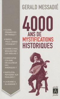 4.000 ans de mystifications historiques