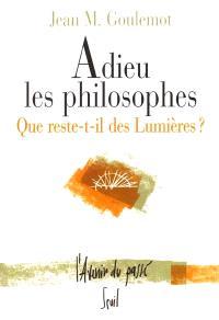 Adieu les philosophes : que reste-t-il des Lumières ?