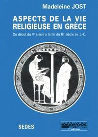 Aspects de la vie religieuse en Grèce du début du Ve siècle à la fin du IIIe siècle avant J.-C.