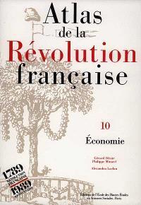 Atlas de la Révolution française. Volume 10, Economie
