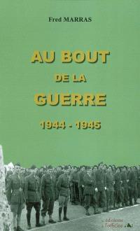 Au bout de la guerre : 1944-1945