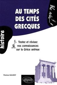 Au temps des cités grecques : testez et révisez vos connaissances sur la Grèce ancienne