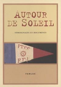 Autour de Soleil : témoignages et documents